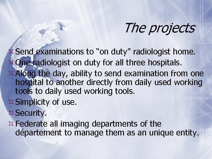 "The projects Send examinations to ""on duty"" radiologist home. One radiologist on duty for"