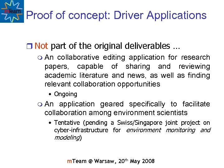 Proof of concept: Driver Applications r Not part of the original deliverables … m