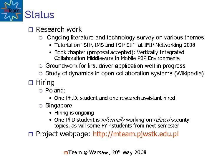 Status r Research work m Ongoing literature and technology survey on various themes •