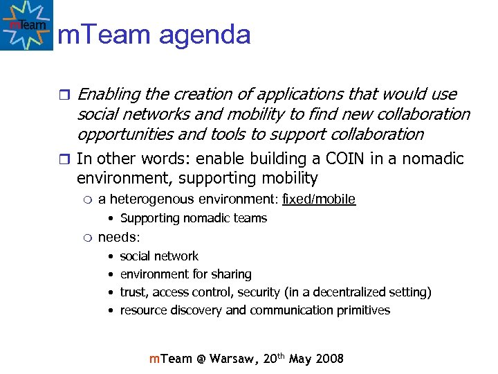 m. Team agenda r Enabling the creation of applications that would use social networks