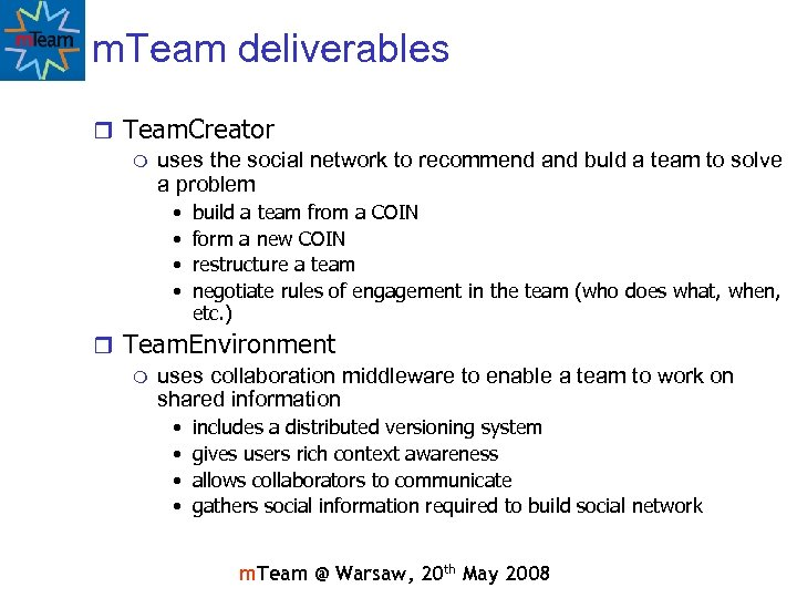 m. Team deliverables r Team. Creator m uses the social network to recommend and