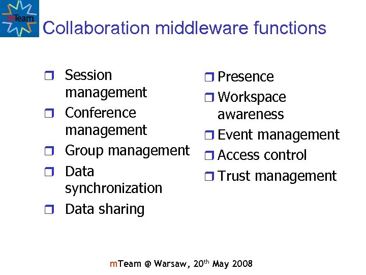 Collaboration middleware functions r Session r r management Conference management Group management Data synchronization