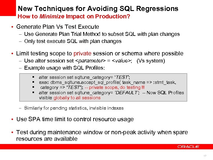 New Techniques for Avoiding SQL Regressions How to Minimize Impact on Production? • Generate