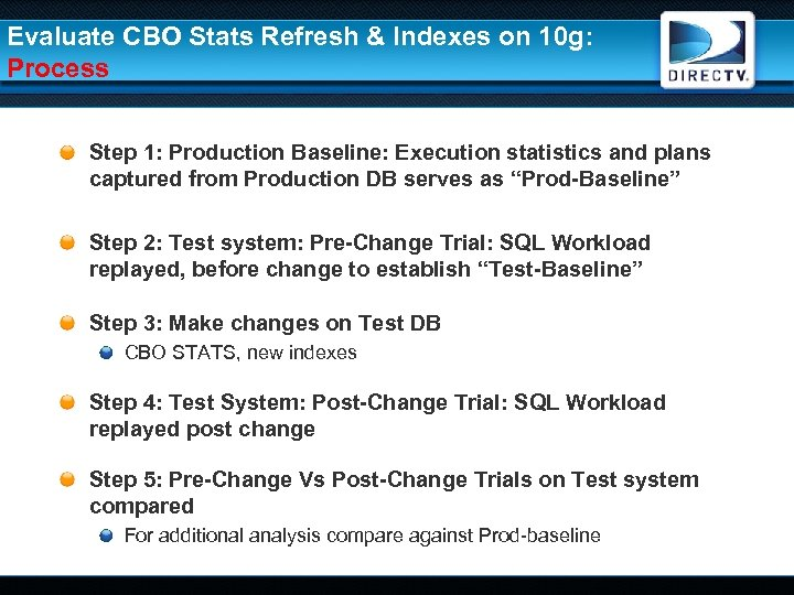Evaluate CBO Stats Refresh & Indexes on 10 g: Process Step 1: Production Baseline: