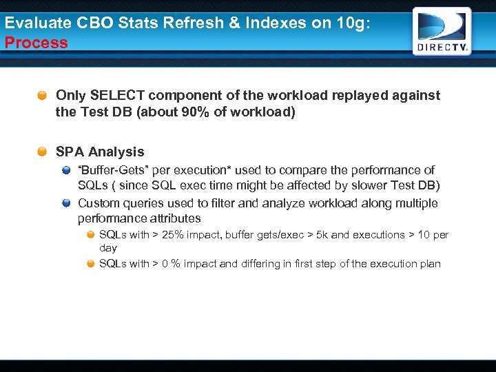 Evaluate CBO Stats Refresh & Indexes on 10 g: Process Only SELECT component of