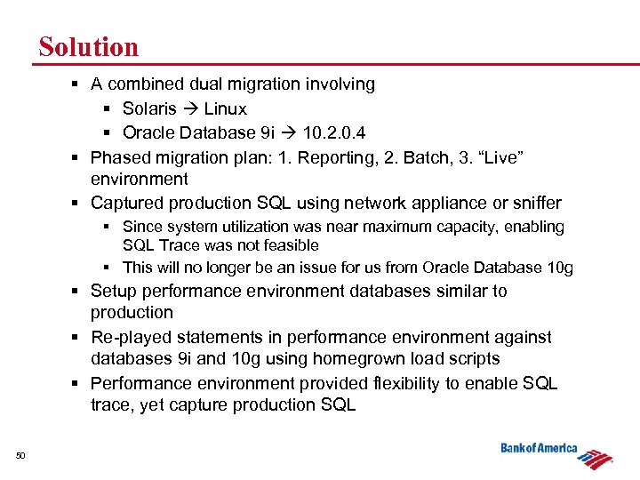 Solution § A combined dual migration involving § Solaris Linux § Oracle Database 9