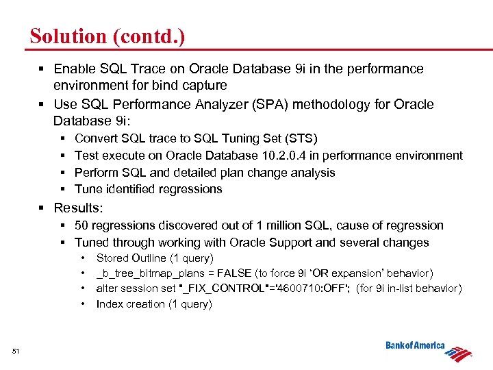 Solution (contd. ) § Enable SQL Trace on Oracle Database 9 i in the