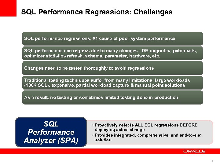 SQL Performance Regressions: Challenges SQL performance regressions: #1 cause of poor system performance SQL