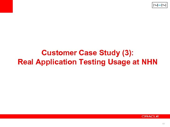 Customer Case Study (3): Real Application Testing Usage at NHN 55