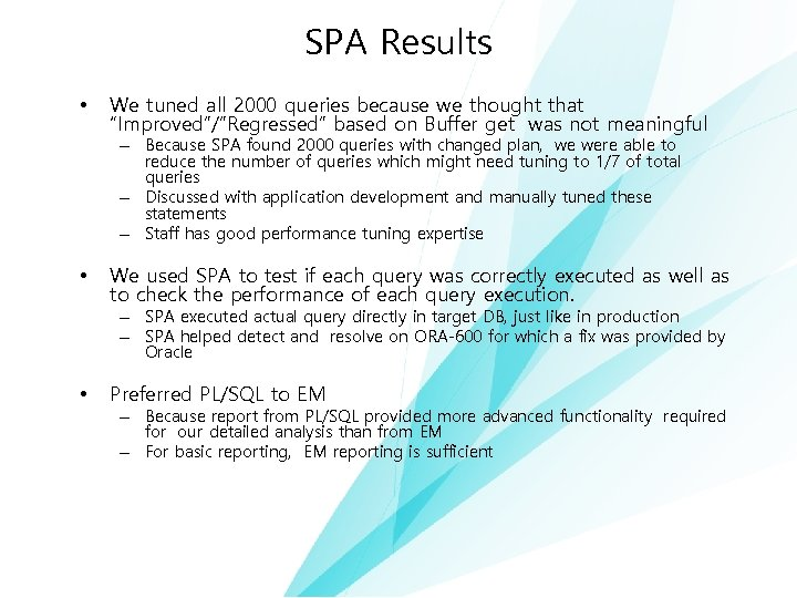 "SPA Results • We tuned all 2000 queries because we thought that ""Improved""/""Regressed"" based"