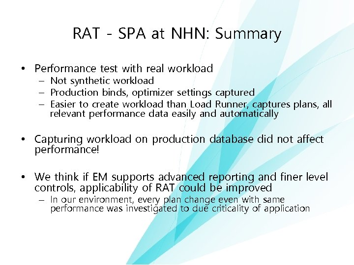 RAT - SPA at NHN: Summary • Performance test with real workload – Not