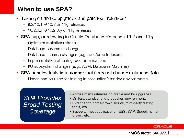 When to use SPA? • Testing database upgrades and patch-set releases* – 9. 2/10.