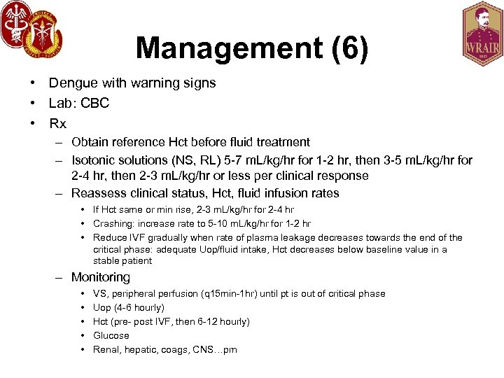 Management (6) • Dengue with warning signs • Lab: CBC • Rx – Obtain