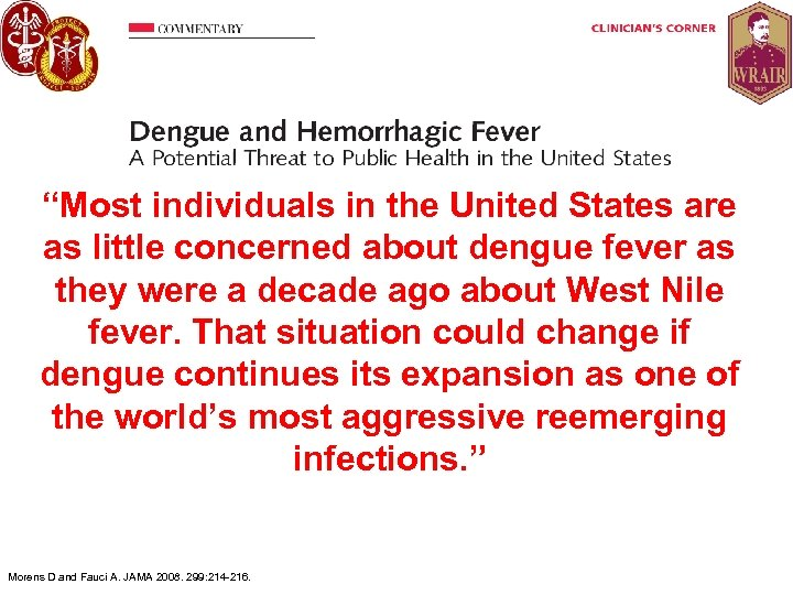 """""""Most individuals in the United States are • as little concerned about dengue fever"""