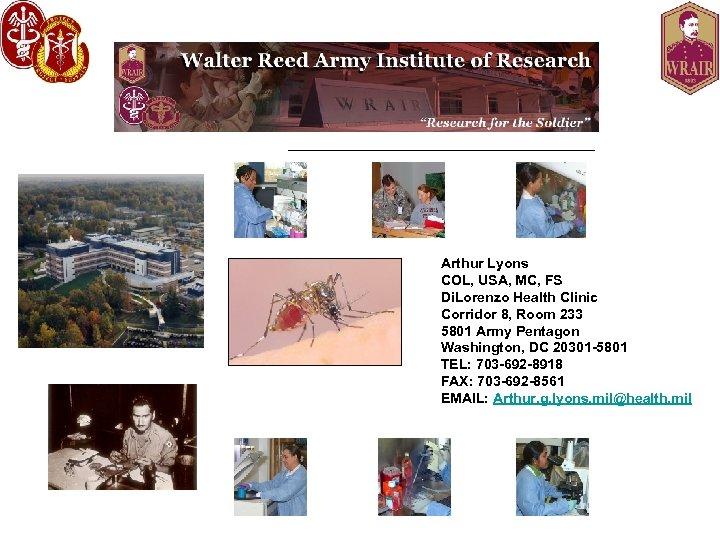 Arthur Lyons COL, USA, MC, FS Di. Lorenzo Health Clinic Corridor 8, Room