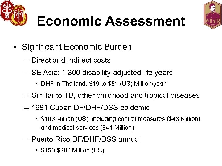 Economic Assessment • Significant Economic Burden – Direct and Indirect costs – SE Asia:
