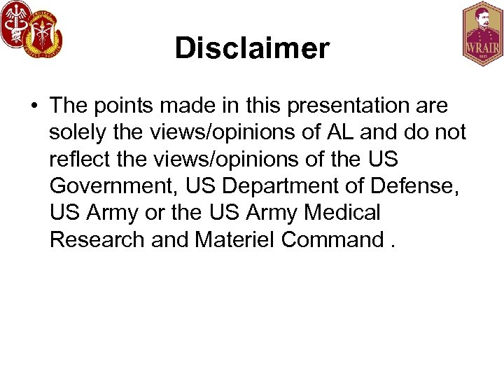 Disclaimer • The points made in this presentation are solely the views/opinions of AL