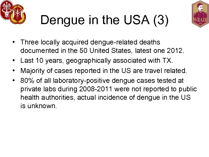 Dengue in the USA (3) • Three locally acquired dengue-related deaths documented in the