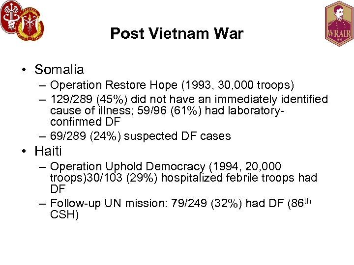 Post Vietnam War • Somalia – Operation Restore Hope (1993, 30, 000 troops) –