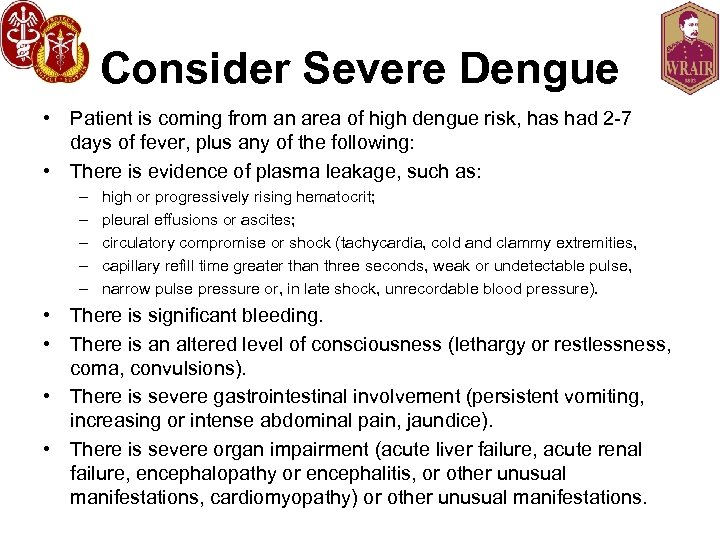 Consider Severe Dengue • Patient is coming from an area of high dengue risk,