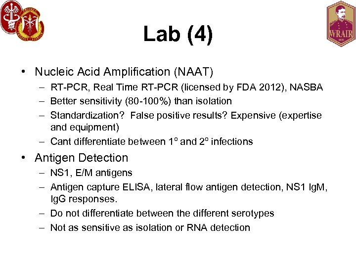 Lab (4) • Nucleic Acid Amplification (NAAT) – RT-PCR, Real Time RT-PCR (licensed by
