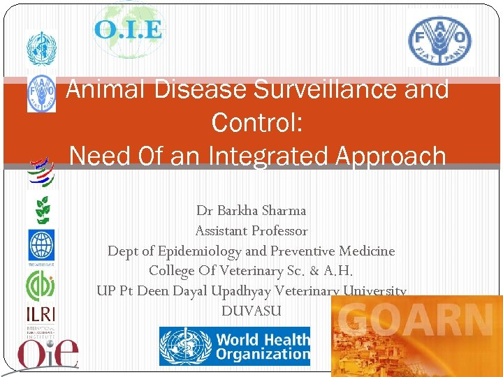 Animal Disease Surveillance and Control: Need Of an Integrated Approach Dr Barkha Sharma Assistant