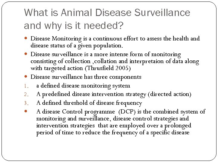 What is Animal Disease Surveillance and why is it needed? Disease Monitoring is a