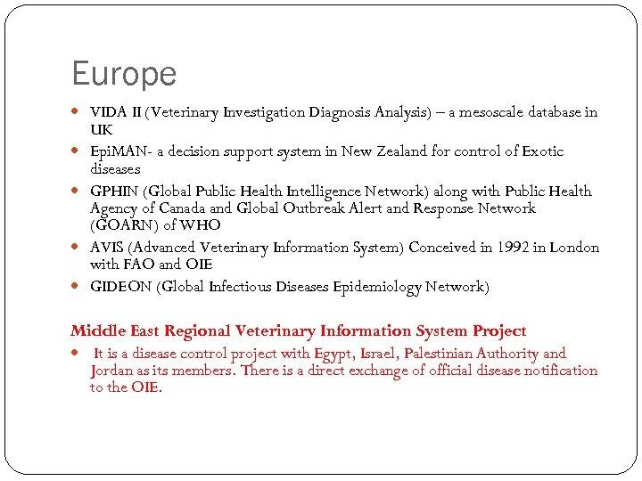 Europe VIDA II (Veterinary Investigation Diagnosis Analysis) – a mesoscale database in UK Epi.