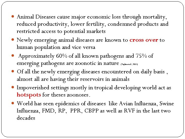 Animal Diseases cause major economic loss through mortality, reduced productivity, lower fertility, condemned
