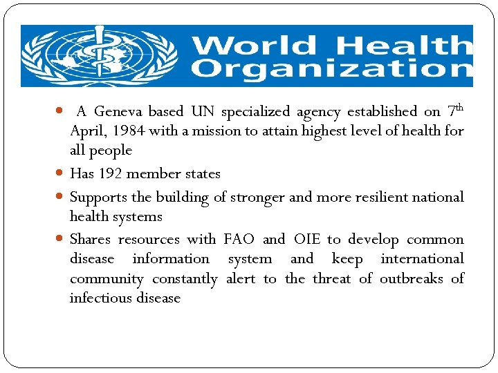 A Geneva based UN specialized agency established on 7 th April, 1984 with