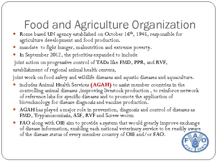Food and Agriculture Organization Rome based UN agency established on October 16 th, 1945,