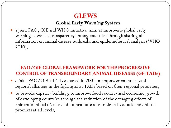GLEWS Global Early Warning System a joint FAO, OIE and WHO initiative aims at