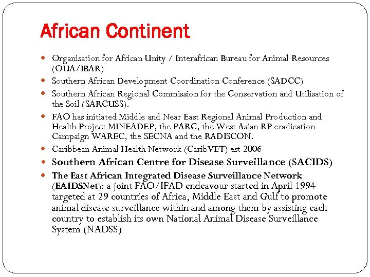 African Continent Organisation for African Unity / Interafrican Bureau for Animal Resources (OUA/IBAR) Southern