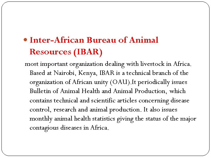 Inter-African Bureau of Animal Resources (IBAR) most important organization dealing with livestock in