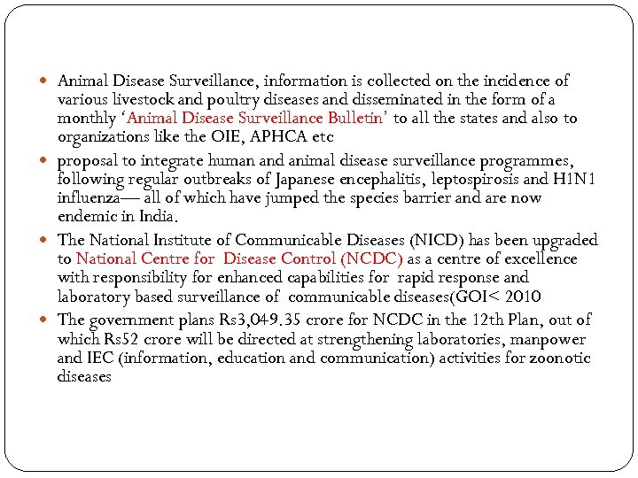 Animal Disease Surveillance, information is collected on the incidence of various livestock and