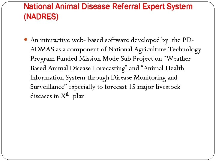 National Animal Disease Referral Expert System (NADRES) An interactive web- based software developed by