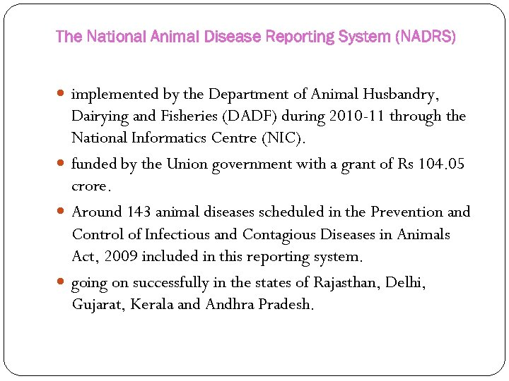 The National Animal Disease Reporting System (NADRS) implemented by the Department of Animal Husbandry,