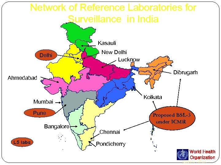 Network of Reference Laboratories for Surveillance in India Kasauli Delhi New Delhi Lucknow Dibrugarh