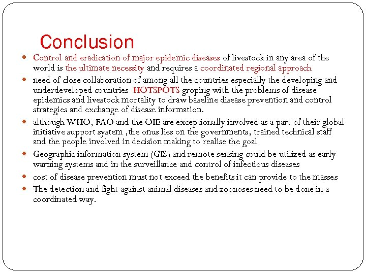 Conclusion Control and eradication of major epidemic diseases of livestock in any area of