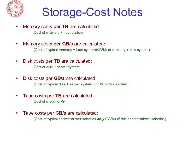 Storage-Cost Notes • Memory costs per TB are calculated: Cost of memory + host