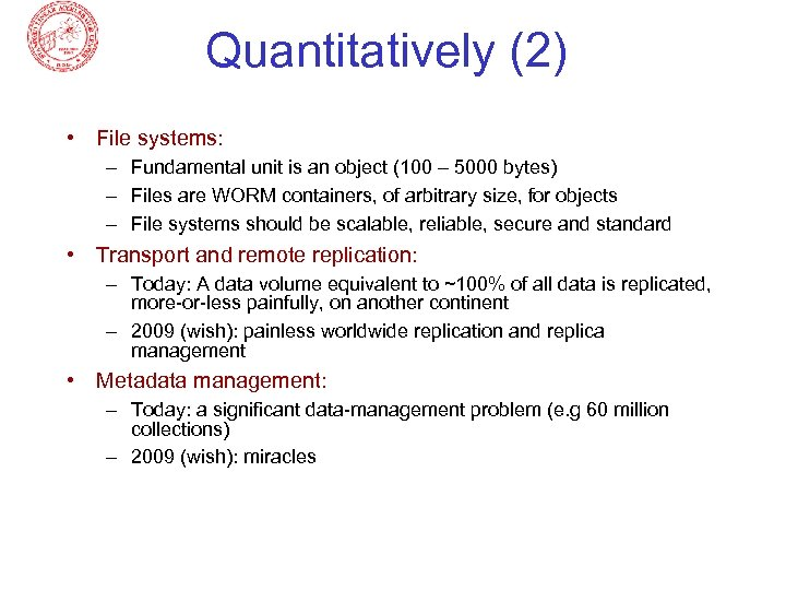 Quantitatively (2) • File systems: – Fundamental unit is an object (100 – 5000