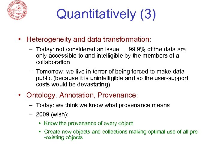 Quantitatively (3) • Heterogeneity and data transformation: – Today: not considered an issue …