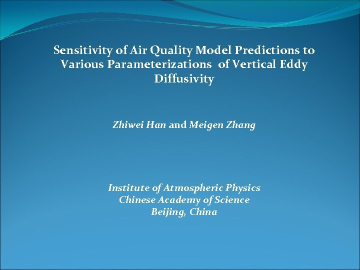 Sensitivity of Air Quality Model Predictions to Various Parameterizations of Vertical Eddy Diffusivity Zhiwei