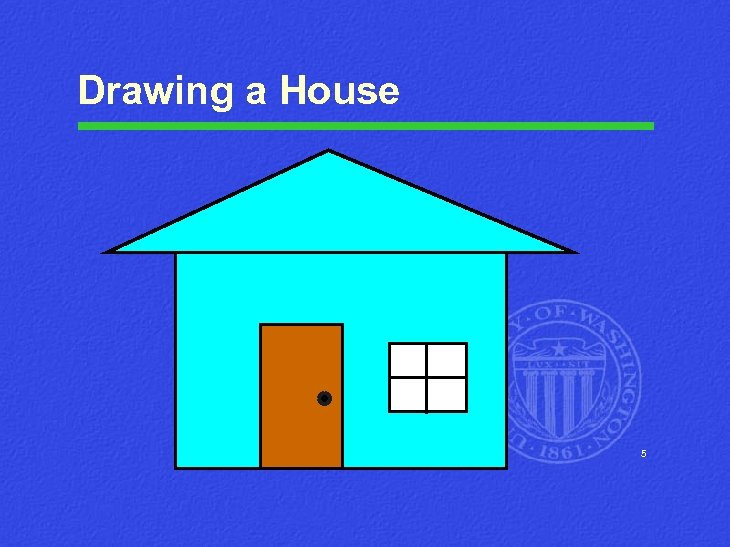 Drawing a House 5