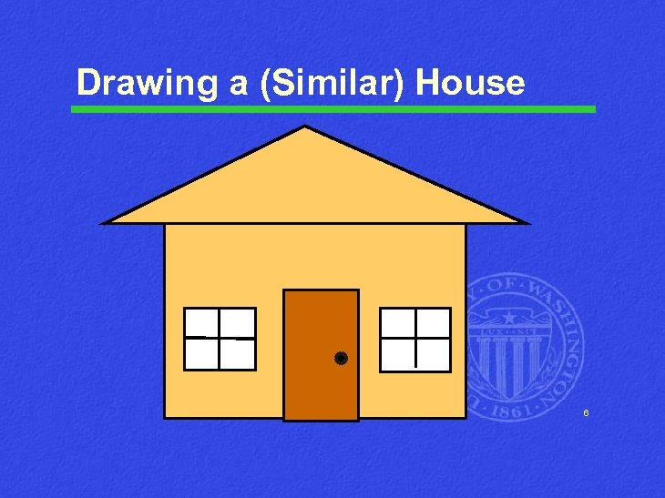 Drawing a (Similar) House 6