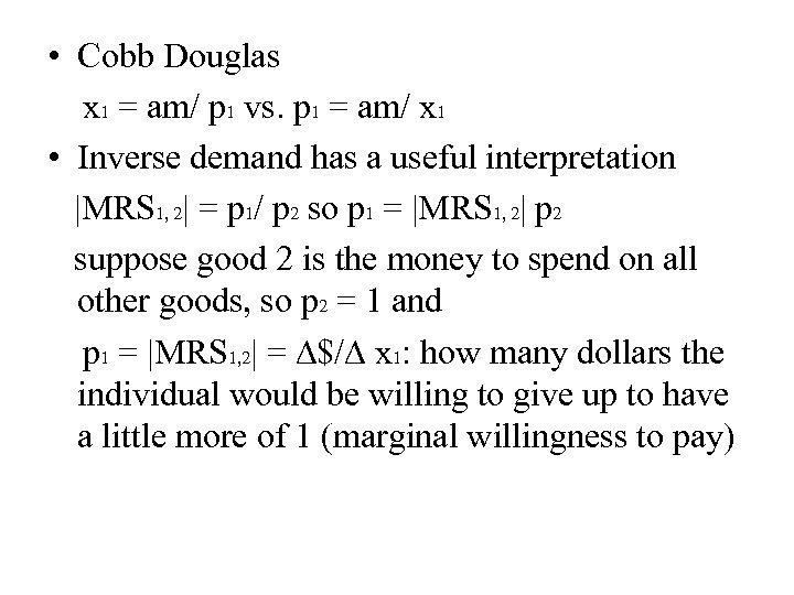 • Cobb Douglas x 1 = am/ p 1 vs. p 1 =