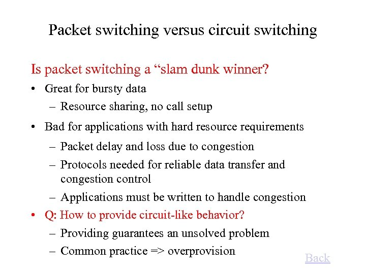 "Packet switching versus circuit switching Is packet switching a ""slam dunk winner? • Great"
