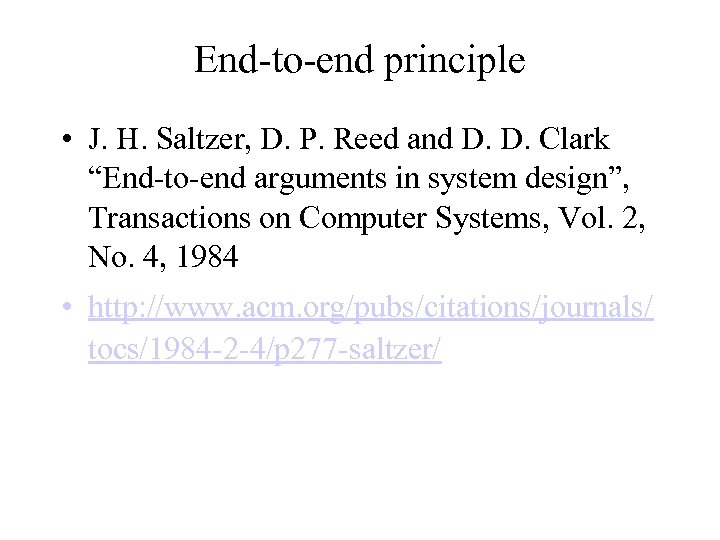 "End-to-end principle • J. H. Saltzer, D. P. Reed and D. D. Clark ""End-to-end"