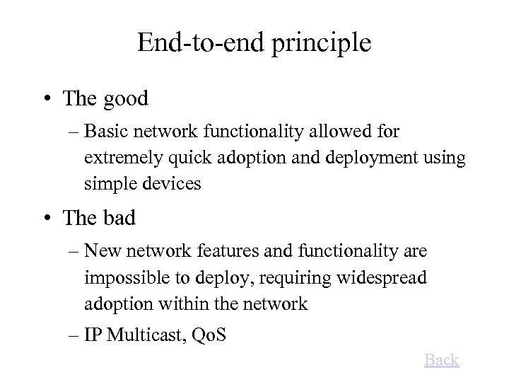 End-to-end principle • The good – Basic network functionality allowed for extremely quick adoption