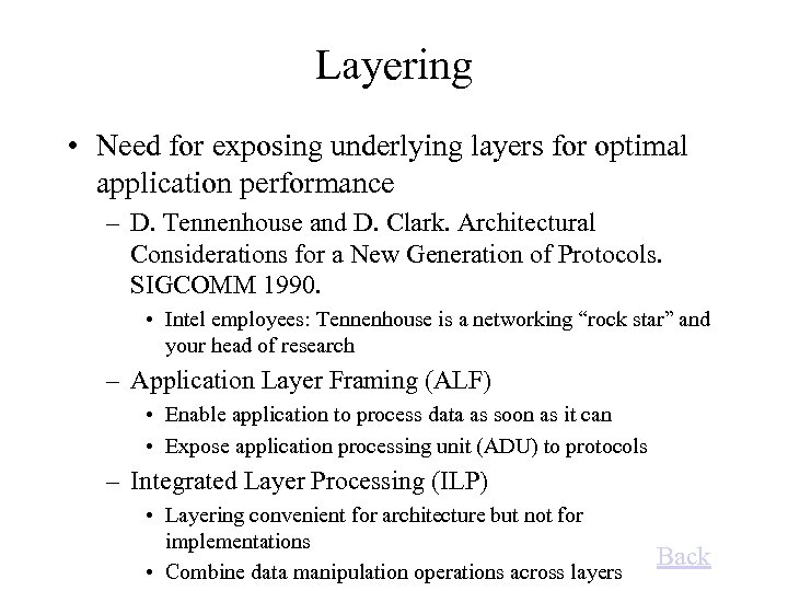 Layering • Need for exposing underlying layers for optimal application performance – D. Tennenhouse
